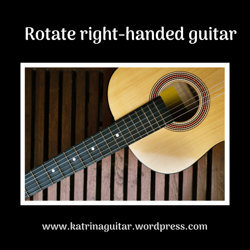 Rotate a right-handed guitar if you are left-handed is one option